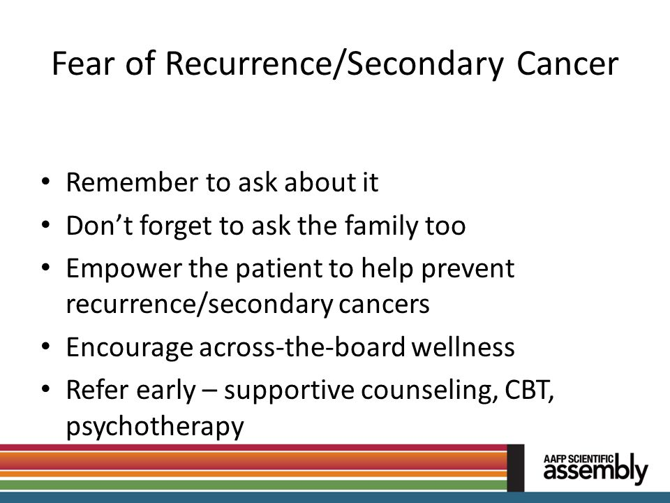 Fear of Recurrence/Secondary Cancer