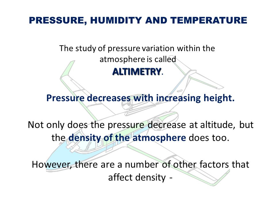 Pressure decreases with increasing height.