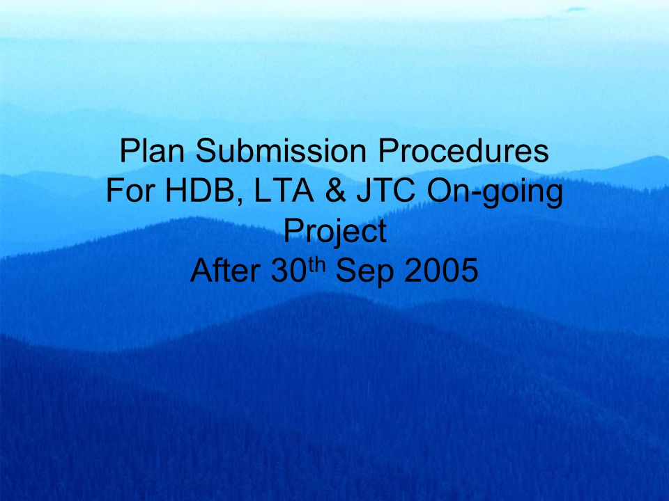 Plan Submission Procedures For HDB, LTA & JTC On-going Project After 30th Sep 2005