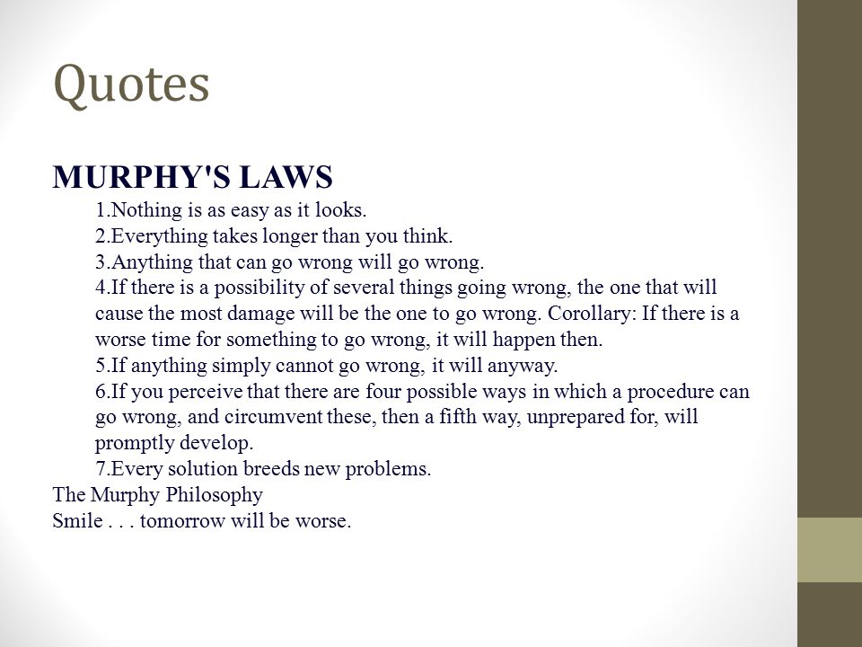 Quotes MURPHY S LAWS Nothing is as easy as it looks.