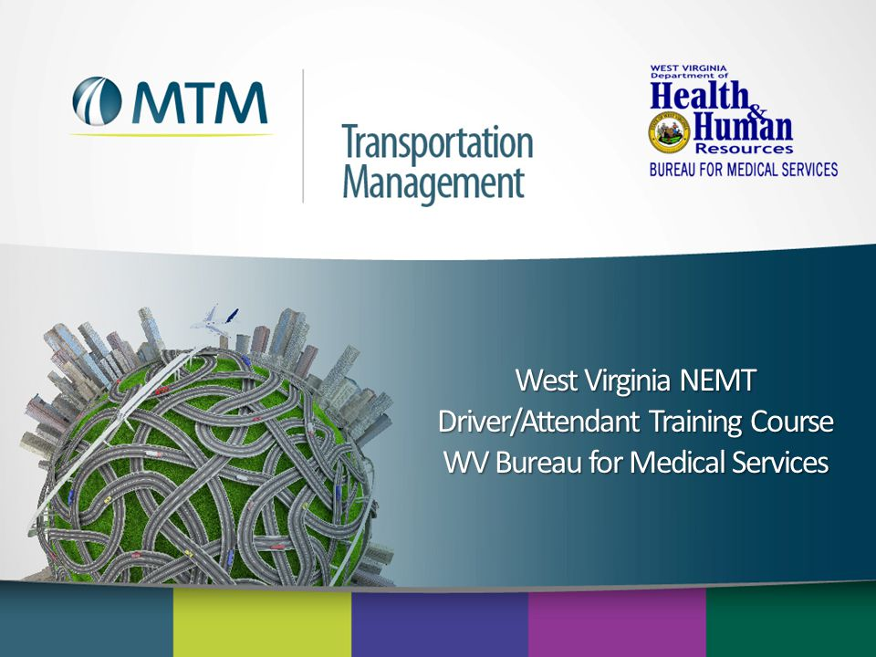 West Virginia NEMT Driver/Attendant Training Course WV Bureau for Medical Services