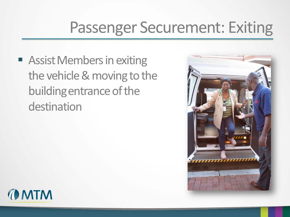 Passenger Securement: Exiting