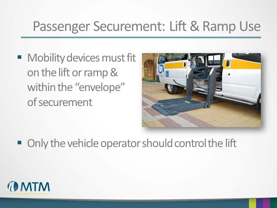 Passenger Securement: Lift & Ramp Use