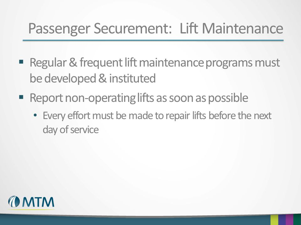 Passenger Securement: Lift Maintenance