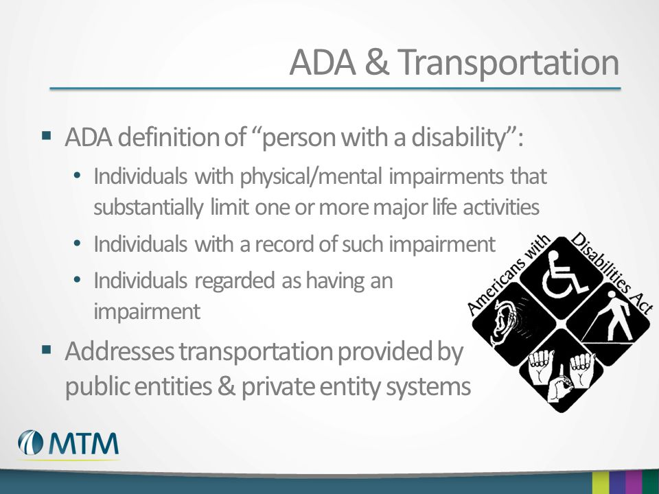 ADA & Transportation ADA definition of person with a disability :