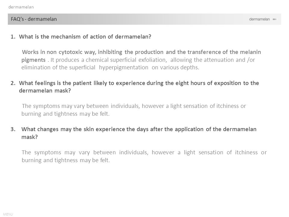 1. What is the mechanism of action of dermamelan