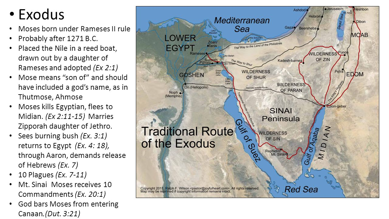 Exodus Moses born under Rameses II rule Probably after 1271 B.C.