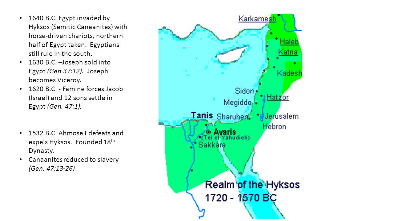 1640 B.C. Egypt invaded by Hyksos (Semitic Canaanites) with horse-driven chariots, northern half of Egypt taken. Egyptians still rule in the south.