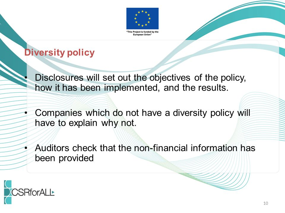 Diversity policy Disclosures will set out the objectives of the policy, how it has been implemented, and the results.