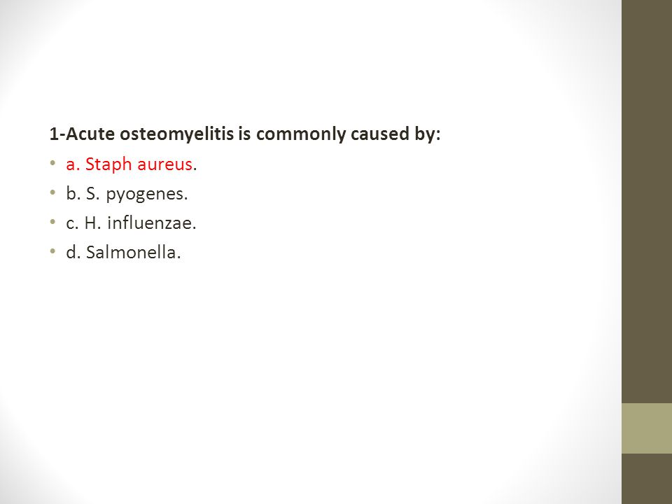 1-Acute osteomyelitis is commonly caused by: