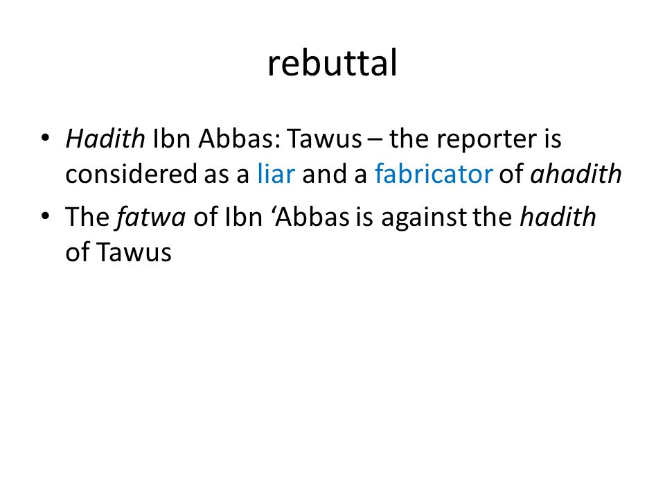 rebuttal Hadith Ibn Abbas: Tawus – the reporter is considered as a liar and a fabricator of ahadith.