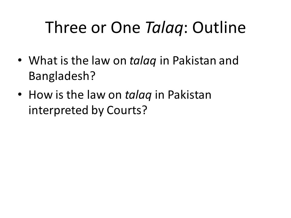 Three or One Talaq: Outline