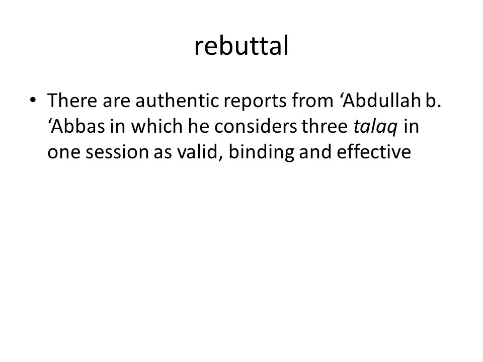rebuttal There are authentic reports from 'Abdullah b.