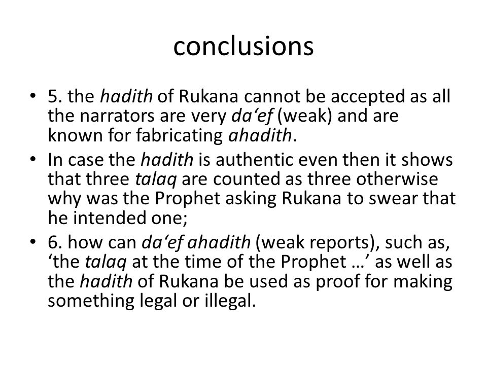 conclusions 5. the hadith of Rukana cannot be accepted as all the narrators are very da'ef (weak) and are known for fabricating ahadith.