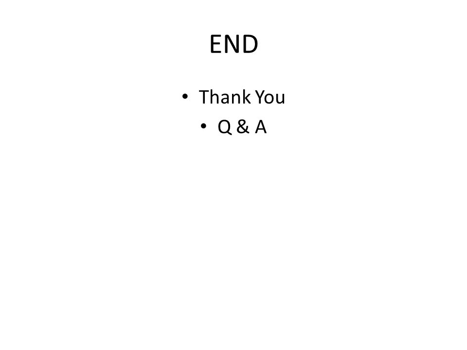 END Thank You Q & A