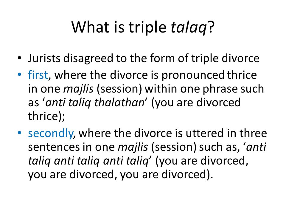 What is triple talaq Jurists disagreed to the form of triple divorce