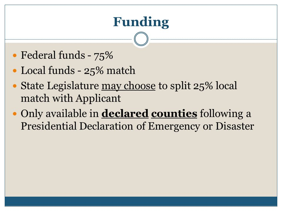 Funding Federal funds - 75% Local funds - 25% match