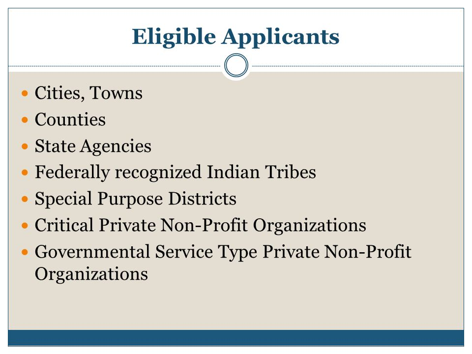 Eligible Applicants Cities, Towns Counties State Agencies