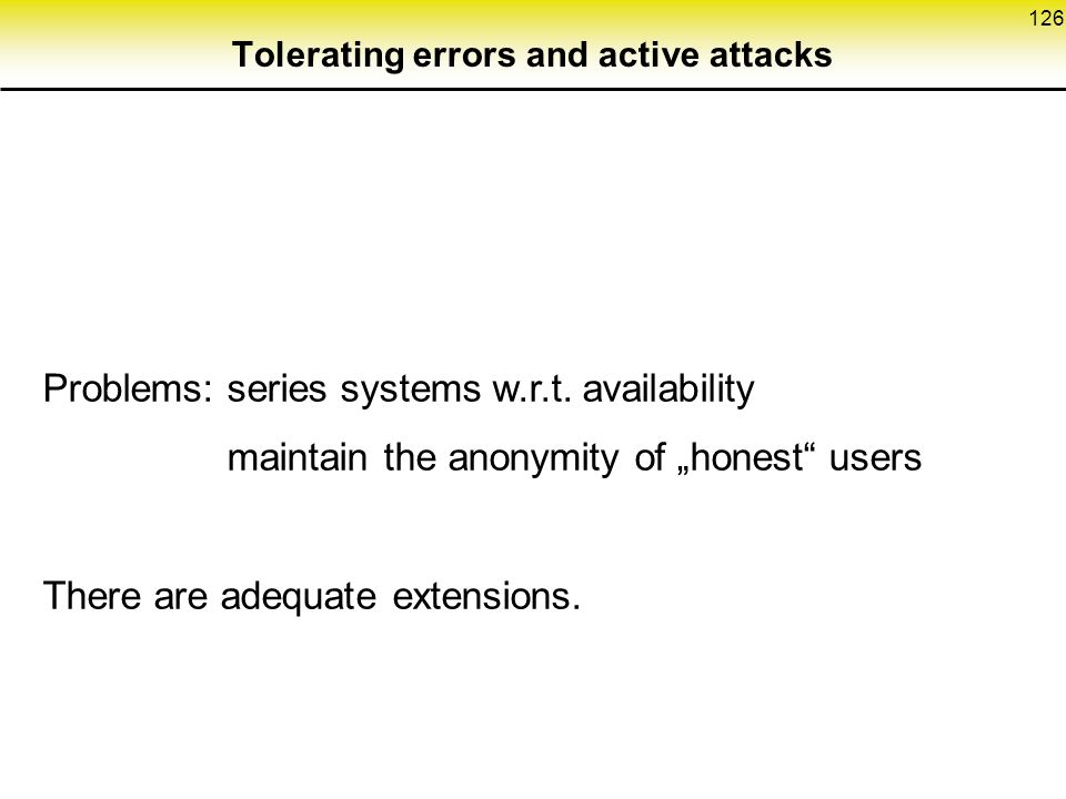 Tolerating errors and active attacks