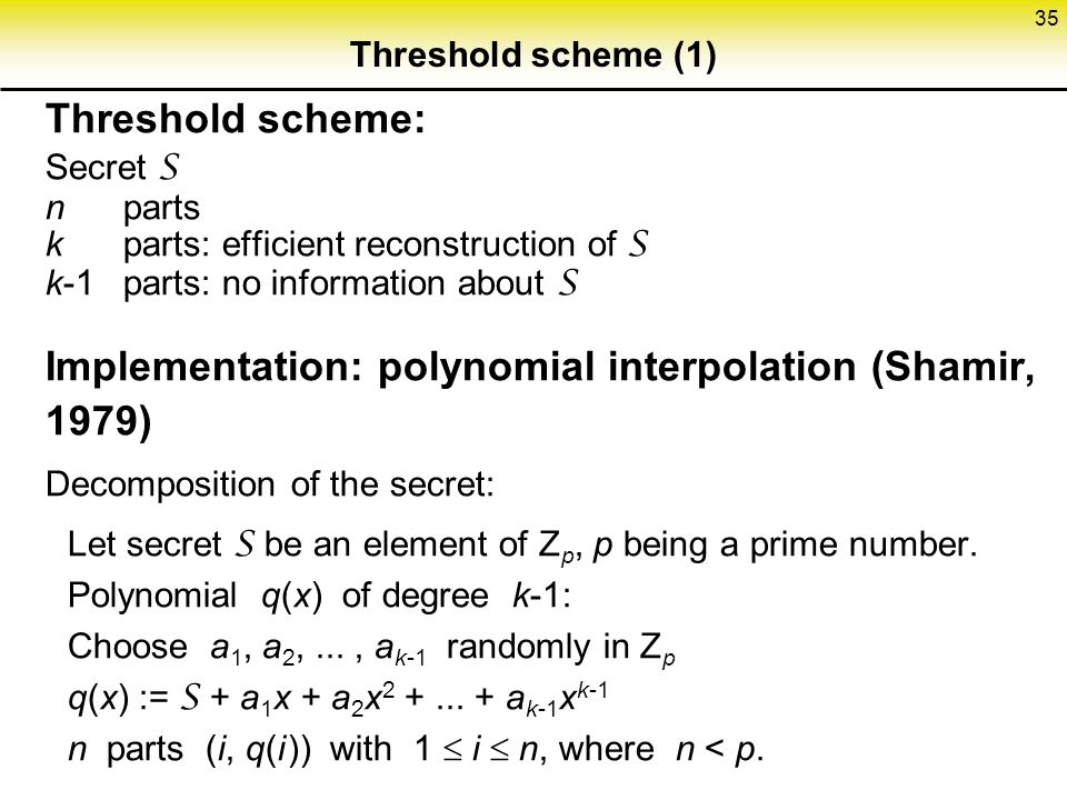 Implementation: polynomial interpolation (Shamir, 1979)