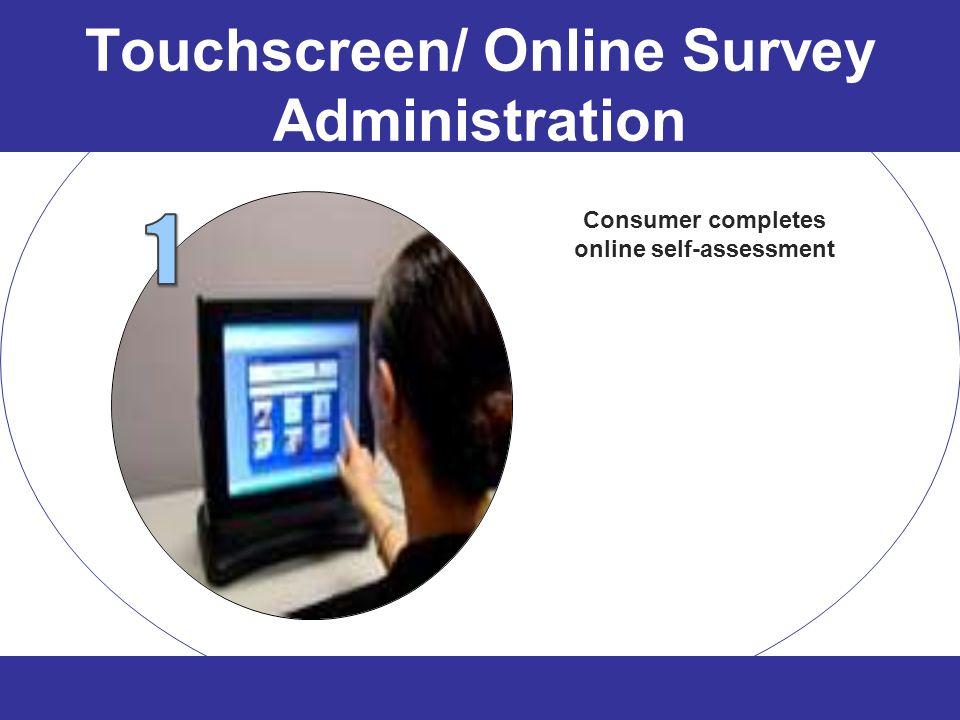 Touchscreen/ Online Survey Administration