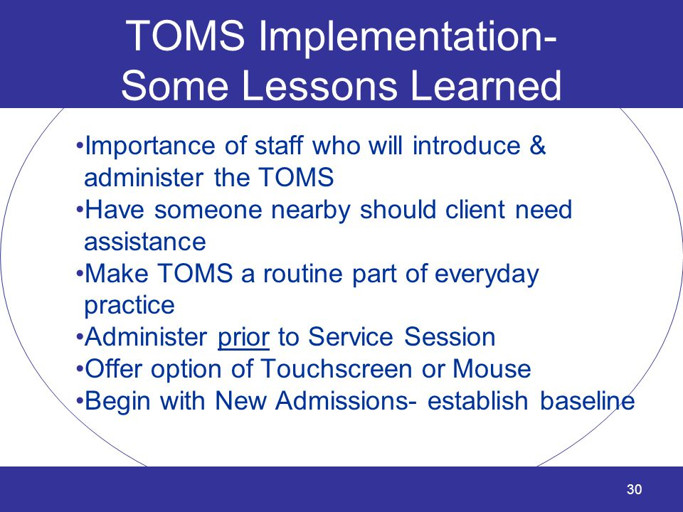 TOMS Implementation- Some Lessons Learned