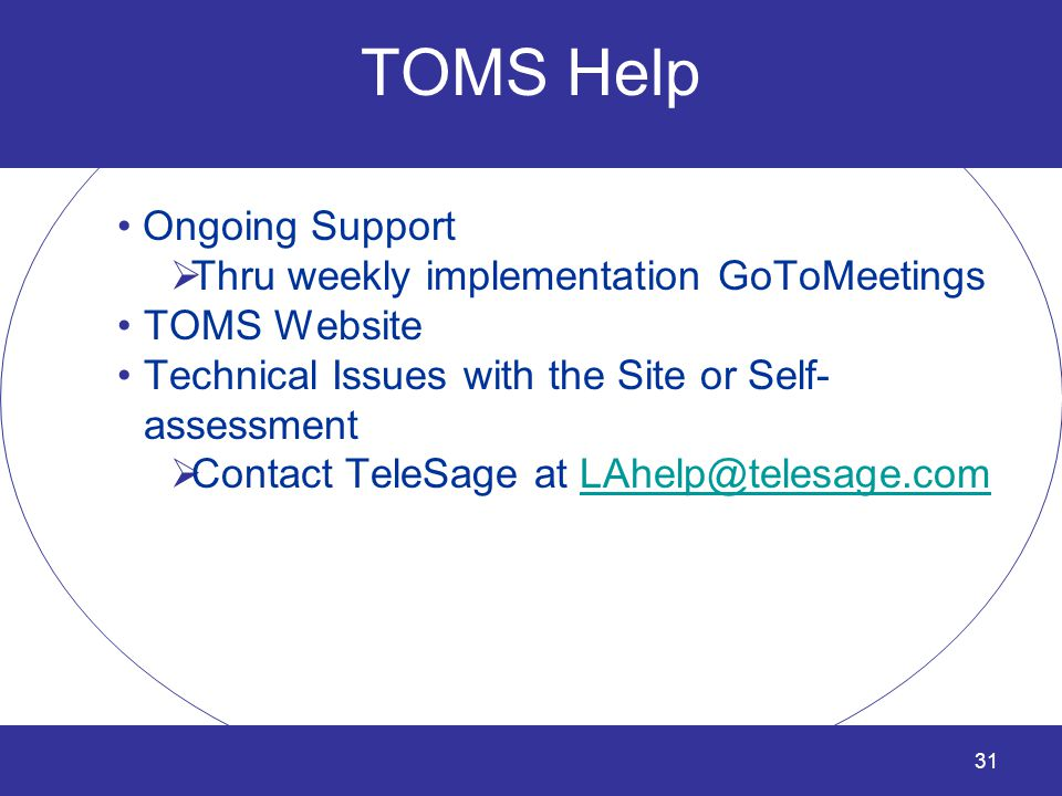 TOMS Help Ongoing Support Thru weekly implementation GoToMeetings