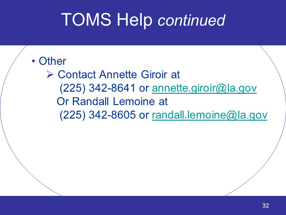 TOMS Help continued Other Contact Annette Giroir at