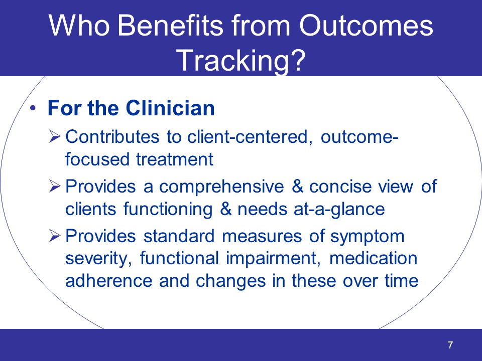 Who Benefits from Outcomes Tracking