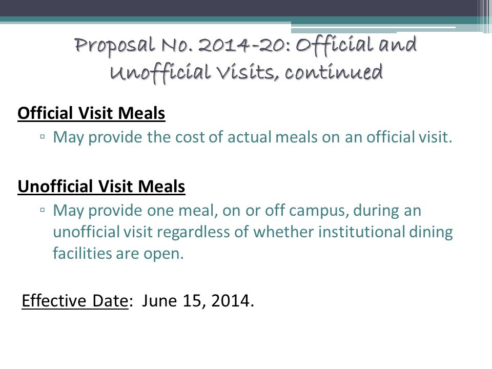 Proposal No. 2014-20: Official and Unofficial Visits, continued