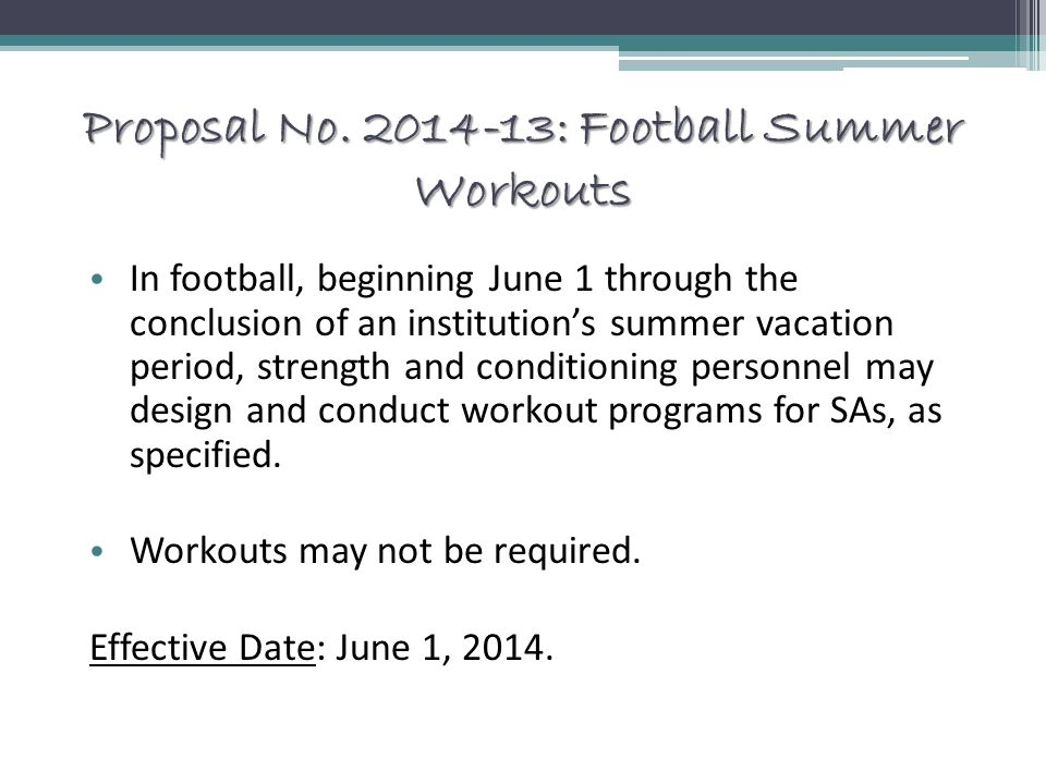 Proposal No. 2014-13: Football Summer Workouts