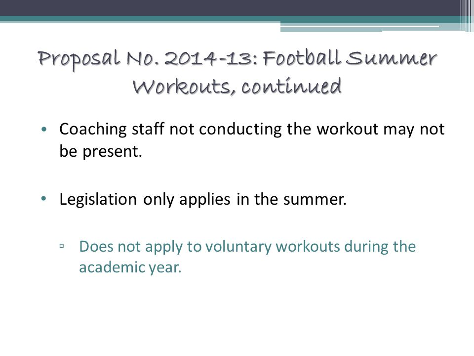 Proposal No. 2014-13: Football Summer Workouts, continued