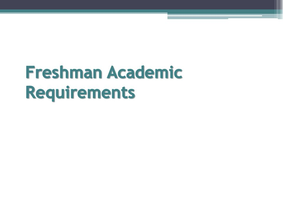 Freshman Academic Requirements