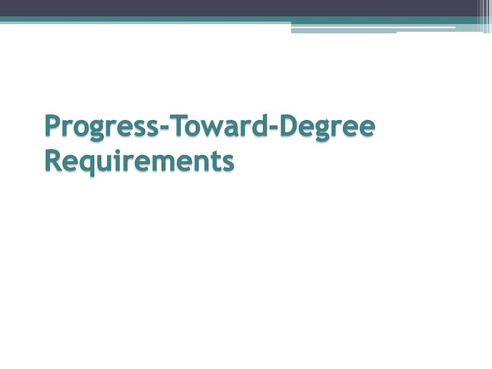 Progress-Toward-Degree Requirements