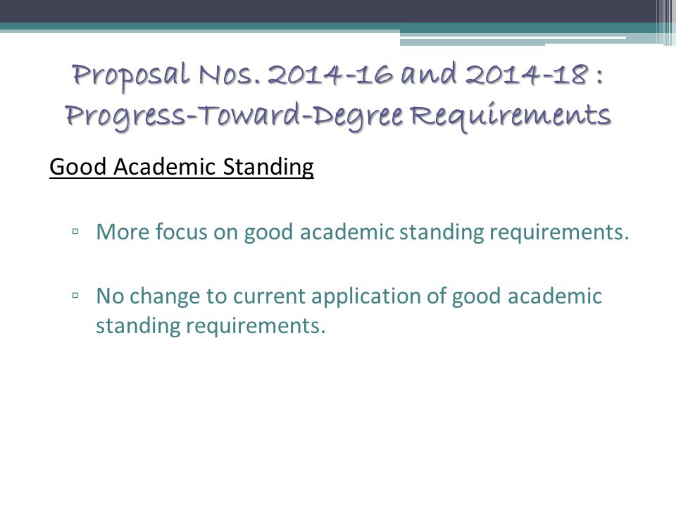 Proposal Nos. 2014-16 and 2014-18 : Progress-Toward-Degree Requirements