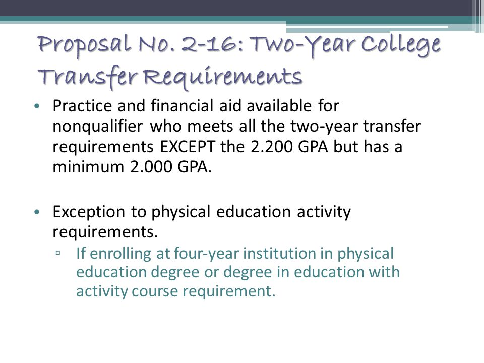 Proposal No. 2-16: Two-Year College Transfer Requirements