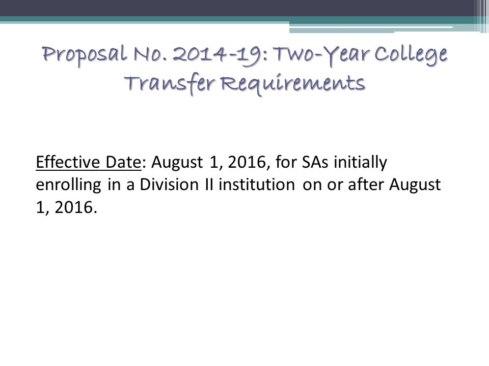 Proposal No. 2014-19: Two-Year College Transfer Requirements