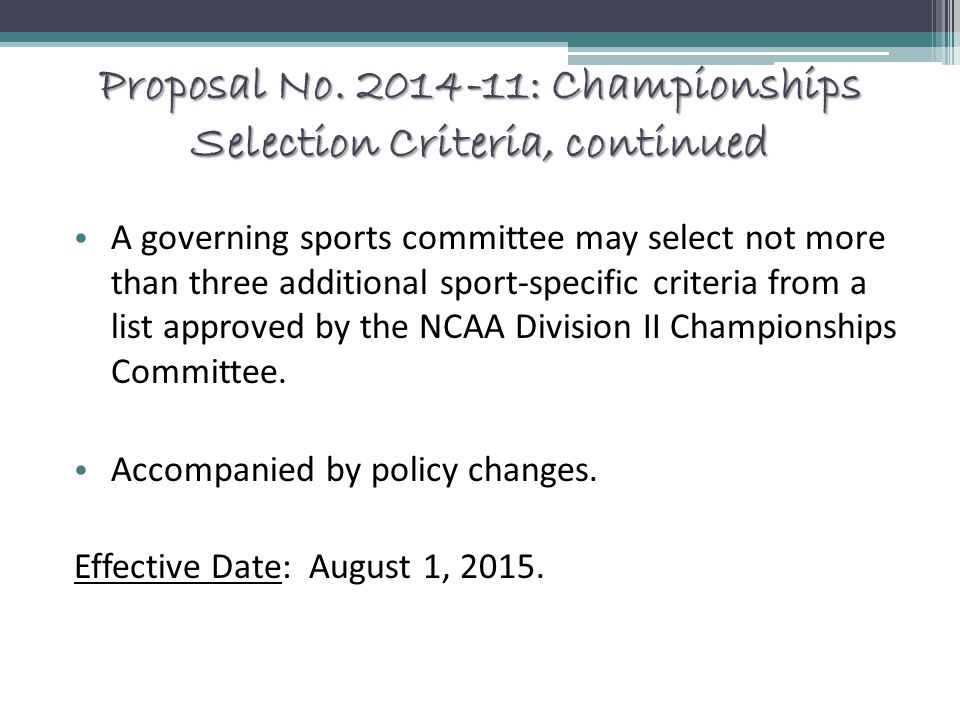 Proposal No. 2014-11: Championships Selection Criteria, continued