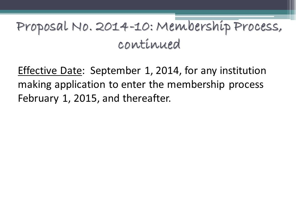 Proposal No. 2014-10: Membership Process, continued