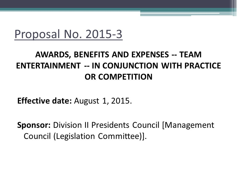 Proposal No. 2015-3 AWARDS, BENEFITS AND EXPENSES -- TEAM ENTERTAINMENT -- IN CONJUNCTION WITH PRACTICE OR COMPETITION.