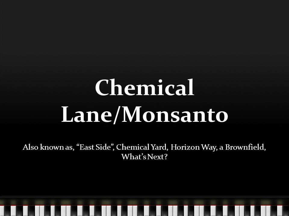 Chemical Lane/Monsanto