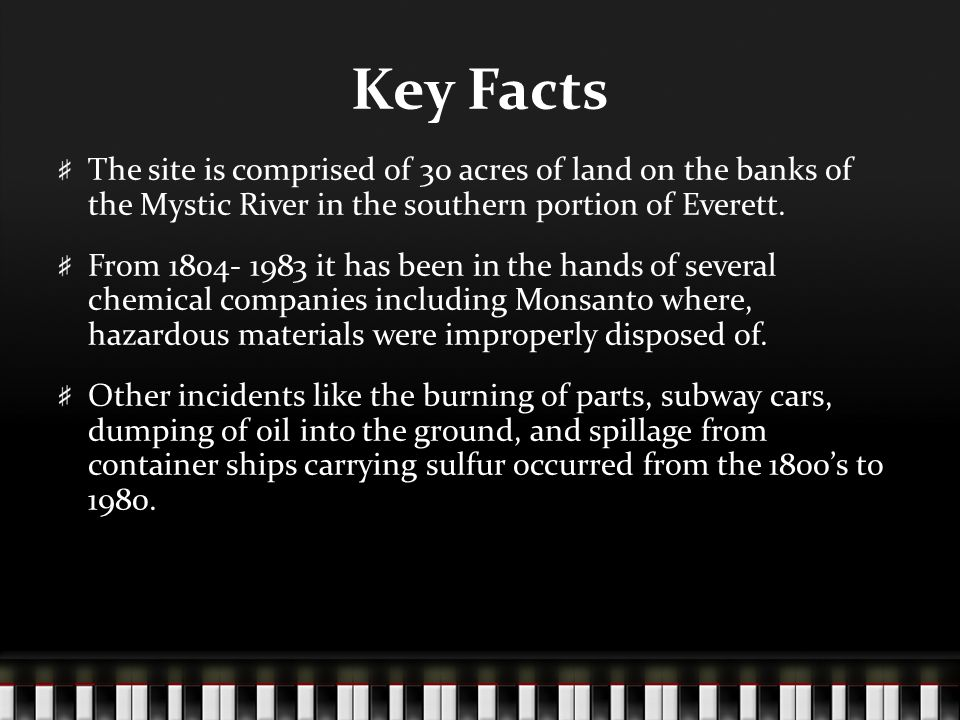 Key Facts The site is comprised of 30 acres of land on the banks of the Mystic River in the southern portion of Everett.