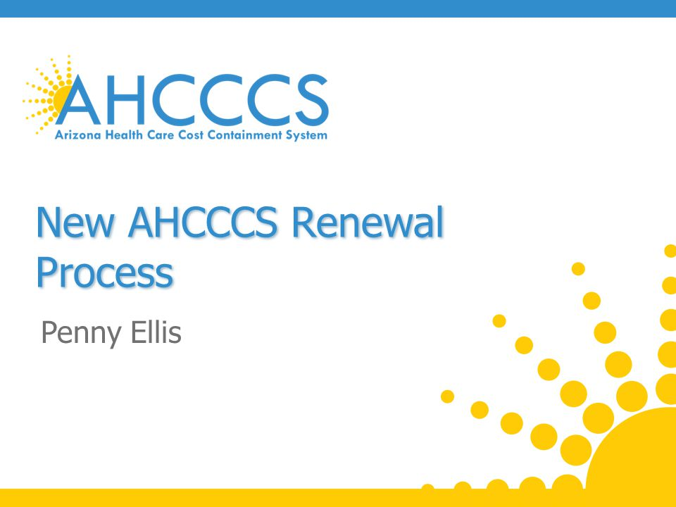New AHCCCS Renewal Process