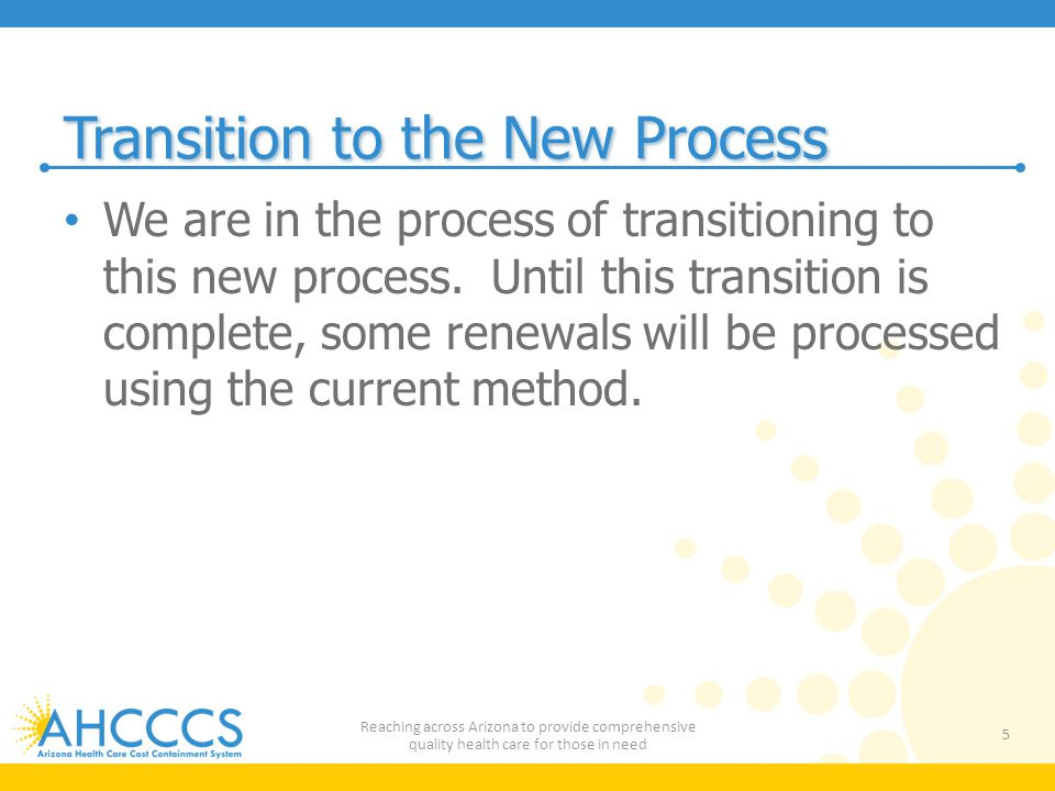 Transition to the New Process
