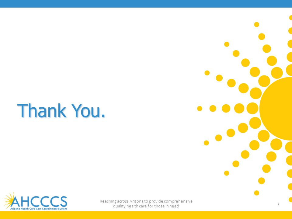 Thank You. Reaching across Arizona to provide comprehensive quality health care for those in need