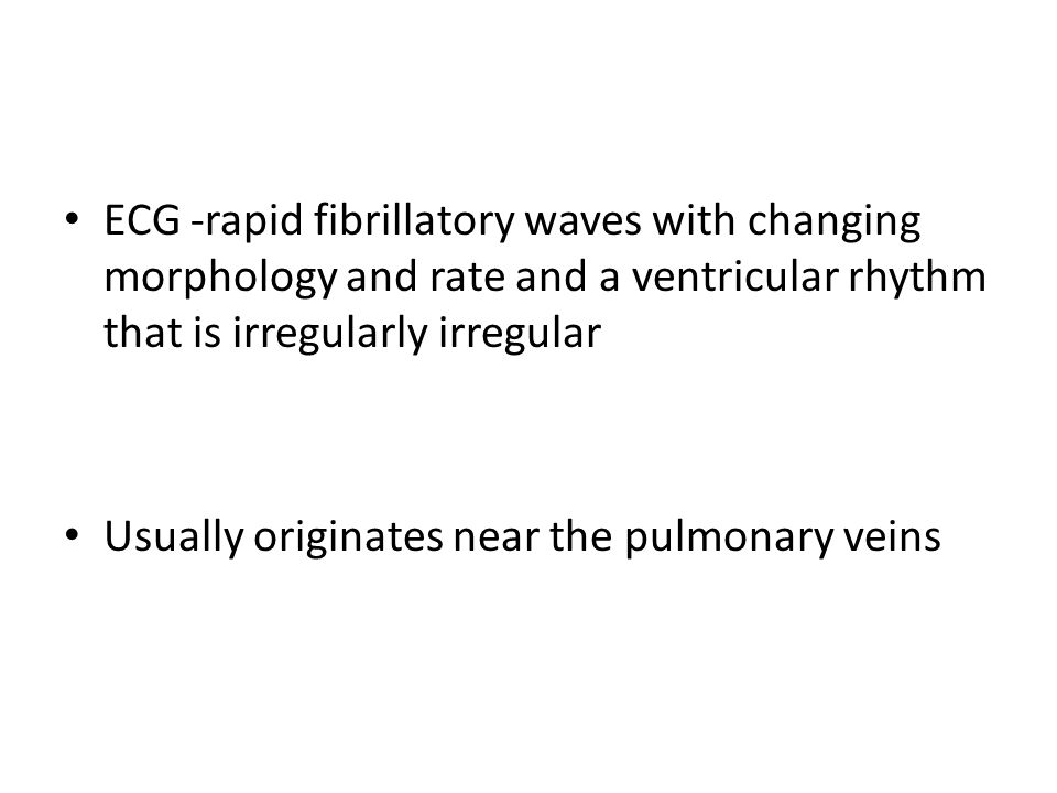 ECG -rapid fibrillatory waves with changing morphology and rate and a ventricular rhythm that is irregularly irregular