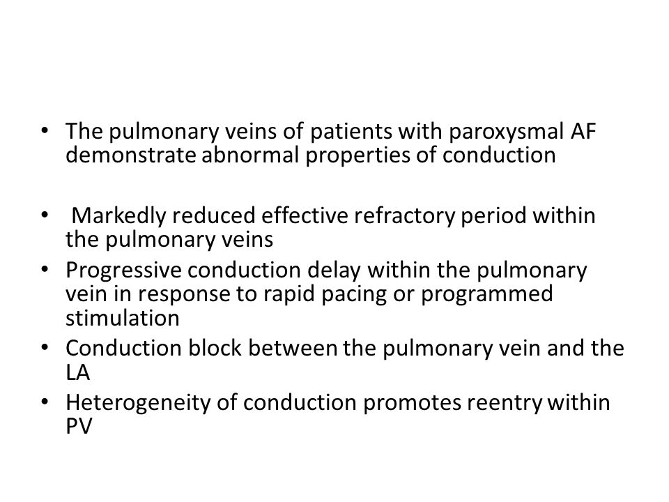 The pulmonary veins of patients with paroxysmal AF demonstrate abnormal properties of conduction