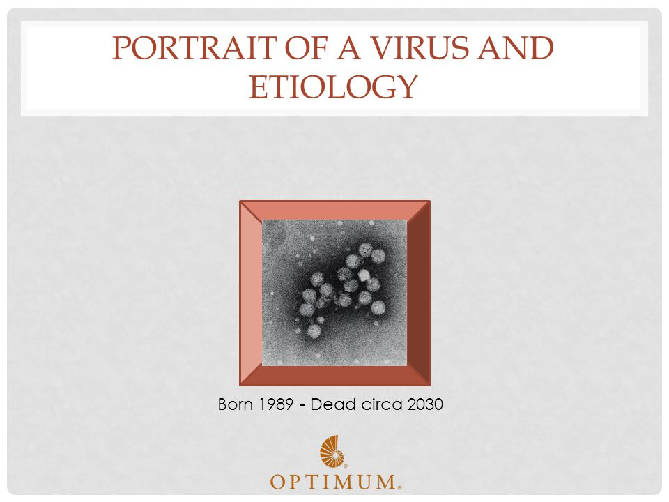Portrait of a virus and etiology