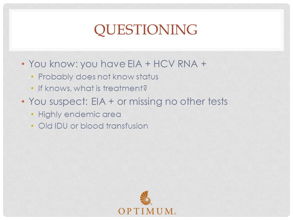 Questioning You know: you have EIA + HCV RNA +