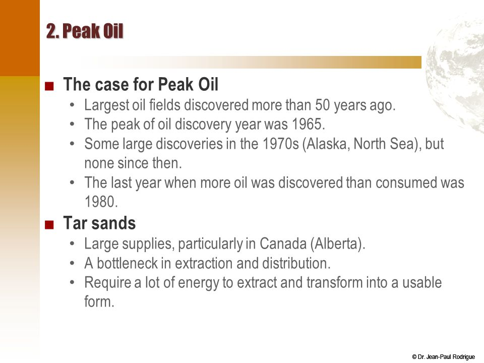 2. Peak Oil The case for Peak Oil Tar sands